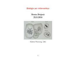 Biológia pre informatikov Broňa Brejová 25.9.2014