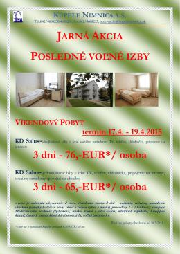 Druhy pobytov: - Kúpele Nimnica