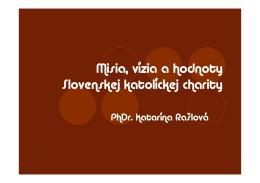 Misia, vízia a hodnoty Slovenskej katolíckej charity