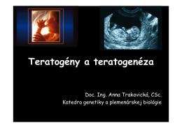 Teratogény a teratogenéza - Katedra genetiky a plemenárskej biológie