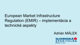 (EMIR) – implementácia a technické aspekty