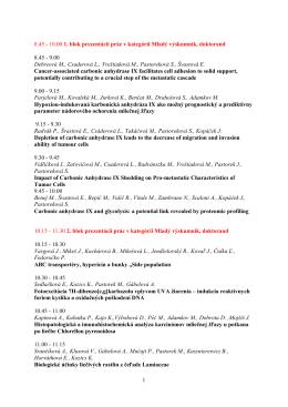 1 8.45 - 10.00 1. blok prezentácií prác v kategórii Mladý výskumník