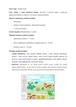 Názov témy: Projekt mesto Ciele výučby v rámci