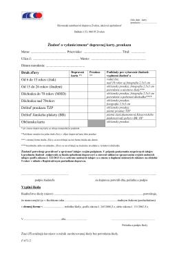 Žiadosť o vydanie/zmenu* dopravnej karty, preukazu Druh zľavy Od