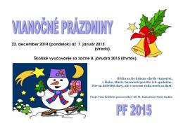 22. december 2014 (pondelok) až 7. január 2015