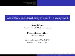 Generátory pseudonáhodných císel I - obecný úvod