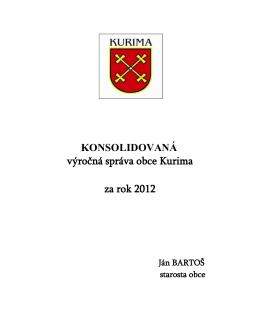 KONSOLIDOVANÁ výročná správa obce Kurima za