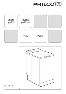 Návod k použití Pračka Návod na používanie Práčka PL 1061 TL