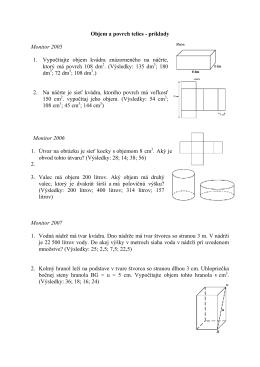 Objem a povrch telies - príklady Monitor 2005 1. Vypočítajte objem