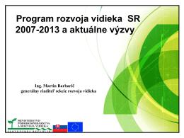 Program rozvoja vidieka SR 2007-2013 a aktuálne