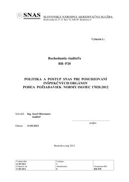 Rozhodnutie riaditeľa RR–P20 POLITIKA A POSTUP SNAS PRI