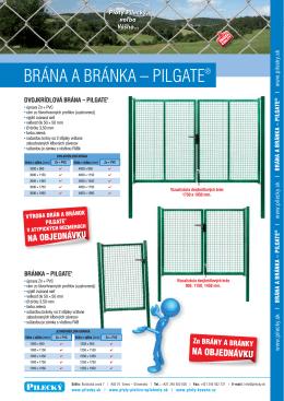 BRÁNA A BRÁNKA – PILGATE®
