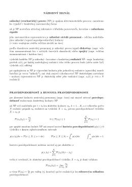 NÁHODNÝ SIGNÁL náhodný (stochastický) proces (NP) je opakom
