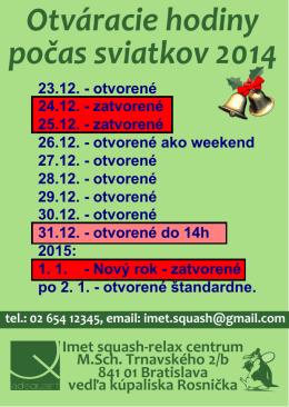 Otváracie hodiny počas sviatkov 2014