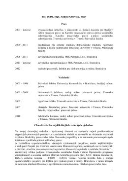 1 doc. JUDr. Mgr. Andrea Olšovská, PhD. Prax 2001 – doteraz