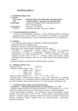 TECHNICKÁ SPRÁVA 1. Identifikačné údaje stavby 1.1 Stavba