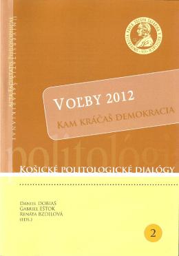 VOĽBY 2012: Kam kráčaš demokracia