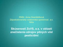 RNDr. Anna Grambličková Západoslovenská vodárenská