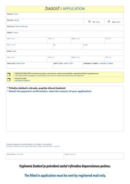 ŽIADOSŤ / APPLICATION Vyplnenú žiadosť je potrebné zaslať