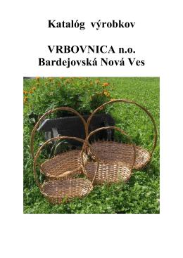 Katalóg výrobkov VRBOVNICA n.o. Bardejovská Nová Ves