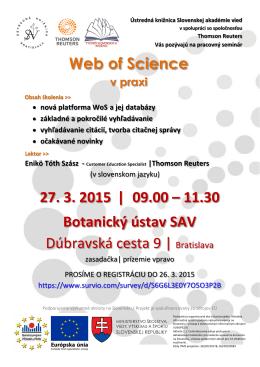 27. 3. 2015 | 09.00 – 11.30 Botanický ústav SAV Dúbravská cesta 9