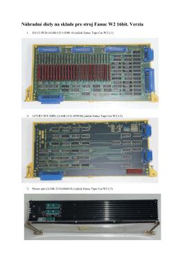 Náhradné diely na sklade pre stroj Fanuc W2 16bit. Verzia