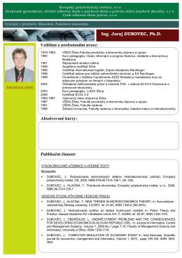 Ing. Juraj DUBOVEC, Ph.D. Vzdělání a profesionální praxe