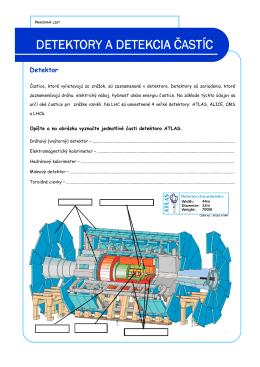 Pracovný list - Detektory a detekcia častíc