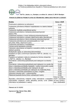 Služba Cena v EUR Prednostné vyšetrenie na ambulancii 10,00
