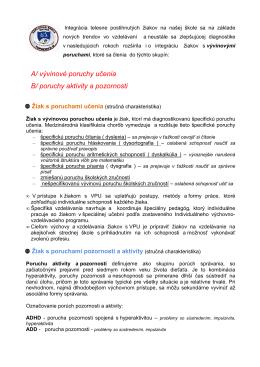 A/ vývinové poruchy učenia B/ poruchy aktivity a pozornosti