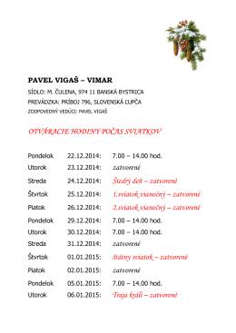 OTVÁRACIE HODINY POČAS SVIATKOV zatvorené 24.12.2014