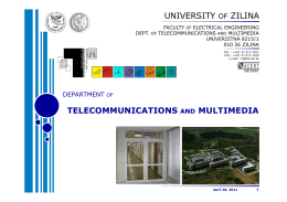 UNIVERSITY OF ZILINA TELECOMMUNICATIONS AND MULTIMEDIA