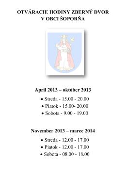 OTVÁRACIE HODINY ZBERNÝ DVOR V OBCI ŠOPORŇA Apríl 2013