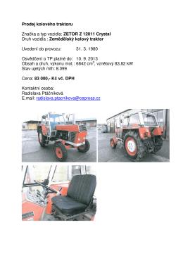 Prodej kolového traktoru Značka a typ vozidla: ZETOR Z 12011