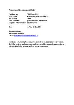 Prodej nefunkční motorové stříkačky Značka a typ: PS 12R typ 7211