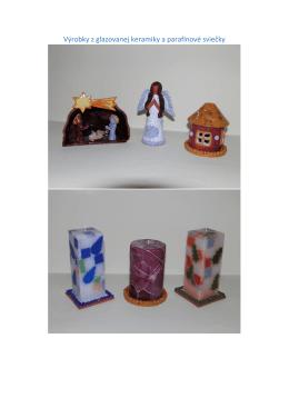 Výrobky z glazovanej keramiky a parafínové sviečky