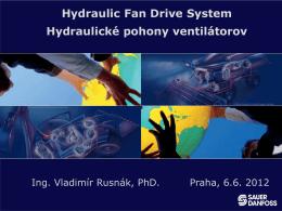 Hydraulic Fan Drive System Hydraulické pohony ventilátorov