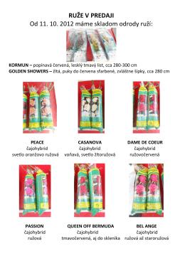 RUŽE V PREDAJI Od 11. 10. 2012 máme skladom odrody ruží: