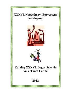 XXXVI. Nagycétényi Borverseny katalógusa Katalóg