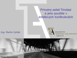 Prírodný asfalt Trinidad a jeho použitie v asfaltových konštrukciách