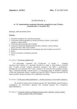 Zápisnica č. 16/2013 Obec Č A C H T I CE Z Á P I S N I C A