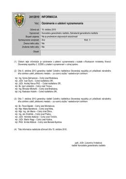 241/2010 INFORMÁCIA Vec: Oznámenie o udelení vyznamenania