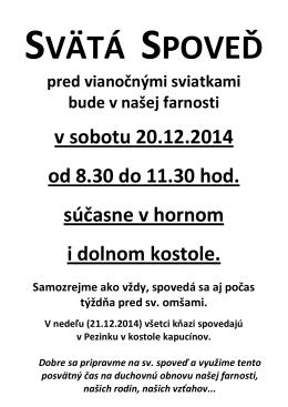 v sobotu 20.12.2014 od 8.30 do 11.30 hod. súčasne v hornom i