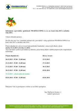 Informácia o prevádzke spoločnosti PHARMACOPOLA sro na konci