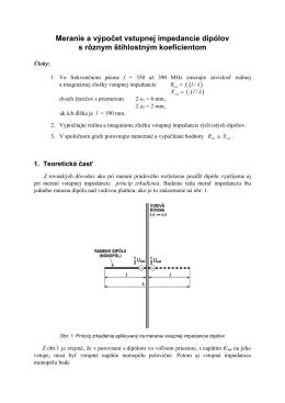 Meranie a výpočet vstupnej impedancie dipólov s rôznym