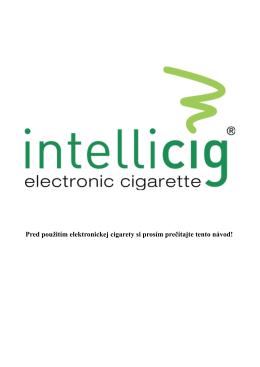 Pred použitím elektronickej cigarety si prosím prečítajte tento návod!