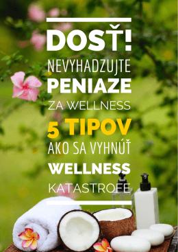 Dosť! Nevyhadzujte peniaze za wellness! 5 Tipov ako sa vyhnúť