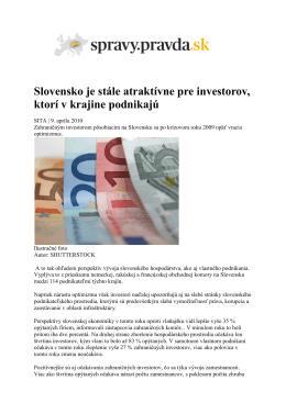 Slovensko je stále atraktívne pre investorov, ktorí v krajine podnikajú