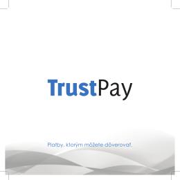 Platby, ktorým môžete dôverovať.
