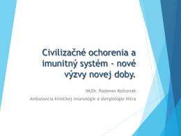 6. MUDr. Radovan Kosturiak - Civilizacne ochorenia a imunitny system